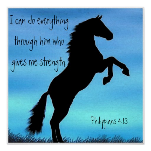 I Can Do All Things Through Christ Wallpaper: Philippians 4:13 Horse Poster